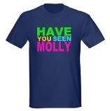 """ATTENTION SI VOUS ENTENDEZ PARLER DE """"MOLLY"""" SACHEZ QUE C'EST UNE DROGUE """"have you seen Molly"""" tee-shirt"""