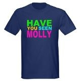 "ATTENTION SI VOUS ENTENDEZ PARLER DE ""MOLLY"" SACHEZ QUE C'EST UNE DROGUE ""have you seen Molly"" tee-shirt"