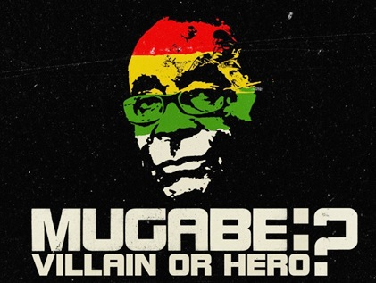 "MUGABE ""VILLAIN OR HERO ?"" LE FILM"