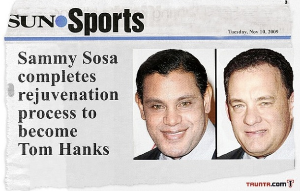 Sammy Sosa - blanchiment extrème (Tom Hanks)