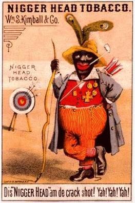 LES PUBLICITES LES PLUS RACISTES ET SEXISTES DE L'HISTOIRE - nigger head tobacco