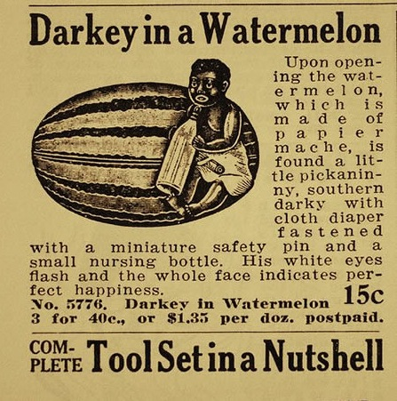 LES PUBLICITES LES PLUS RACISTES ET SEXISTES DE L'HISTOIRE - darkey in the watermelon